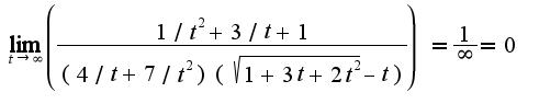 $ \lim_{t \to \infty} \left(\frac{1/t^2+3/t+1}{(4/t+7/t^2)(\sqrt{1+3t+2t^2}-t)}) = \frac{1}{ \infty} = 0$
