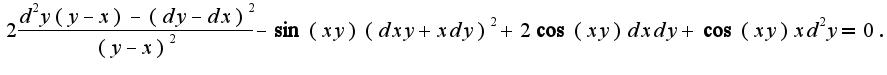 $2\frac{d^2y(y-x)-(dy-dx)^2}{(y-x)^2}-\sin(xy)(dxy+xdy)^2+2\cos(xy)dxdy+\cos(xy)xd^2y=0.$