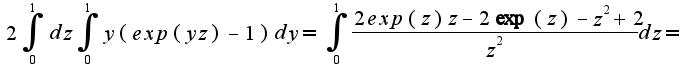 $2\int_{0}^{1}dz\int_{0}^{1}y(exp(yz)-1)dy=\int_{0}^{1}\frac{2exp(z)z-2\exp(z)-z^2+2}{z^2}dz=$