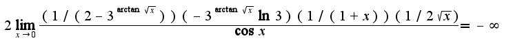 $2\lim_{x\rightarrow 0}\frac{(1/(2-3^{\arctan \sqrt{x}}))(-3^{\arctan \sqrt{x}}\ln 3)(1/(1+x))(1/2\sqrt{x})}{\cos x}=-\infty$