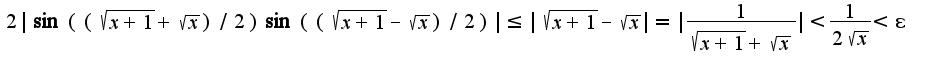 $2 \sin((\sqrt{x+1}+\sqrt{x})/2)\sin((\sqrt{x+1}-\sqrt{x})/2) \leq  \sqrt{x+1}-\sqrt{x} = \frac{1}{\sqrt{x+1}+\sqrt{x}} <\frac{1}{2\sqrt{x}}<\epsilon$