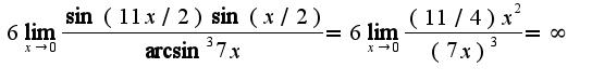 $6\lim_{x\rightarrow 0}\frac{\sin(11x/2)\sin(x/2)}{\arcsin^3 7x}=6\lim_{x\rightarrow 0}\frac{(11/4)x^2}{(7x)^3}=\infty$