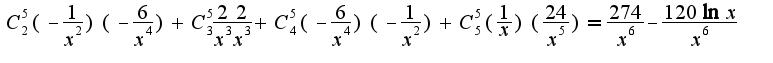 $C_{2}^{5}(-\frac{1}{x^2})(-\frac{6}{x^4})+C_{3}^{5}\frac{2}{x^3}\frac{2}{x^3}+C_{4}^{5}(-\frac{6}{x^4})(-\frac{1}{x^2})+C_{5}^{5}(\frac{1}{x})(\frac{24}{x^5})=\frac{274}{x^6}-\frac{120\ln x}{x^6}$