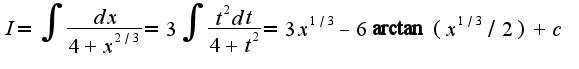 $I=\int\frac{dx}{4+x^{2/3}}=3\int\frac{t^2dt}{4+t^2}=3x^{1/3}-6\arctan( x^{1/3}/2)+c$