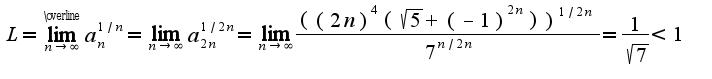 $L=\overline{\lim_{n\rightarrow \infty}}a_{n}^{1/n}=\lim_{n\rightarrow \infty}a_{2n}^{1/2n}= \lim_{n\rightarrow \infty}\frac{({(2n)}^4(\sqrt{5}+{(-1)}^{2n}))^{1/2n}}{7^{n/2n}}=\frac{1}{\sqrt{7}}<1$