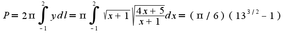 $P=2\pi\int_{-1}^{2}ydl=\pi\int_{-1}^{2}\sqrt{x+1}\sqrt{\frac{4x+5}{x+1}}dx=(\pi/6)(13^{3/2}-1)$