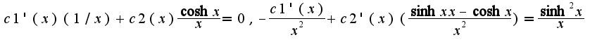 $c1'(x)(1/x)+c2(x)\frac{\cosh x}{x}=0,-\frac{c1'(x)}{x^2}+c2'(x)(\frac{\sinh xx-\cosh x}{x^2})=\frac{\sinh^2 x}{x}$