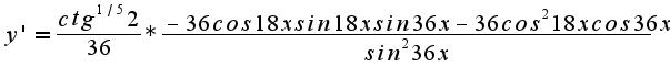 $y'=\frac{ ctg^{1/5}2}{36}*\frac{-36cos18xsin18xsin36x-36cos^{2}18xcos36x}{sin^{2}36x}$