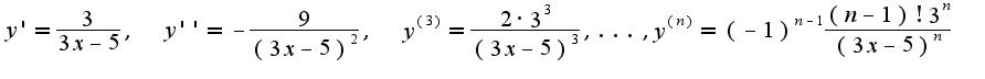$y'=\frac{3}{3x-5},\;\;y''=-\frac{9}{(3x-5)^2},\;\;y^{(3)}=\frac{2\cdot 3^{3}}{(3x-5)^3},...,y^{(n)}=(-1)^{n-1}\frac{(n-1)!3^{n}}{(3x-5)^n}$