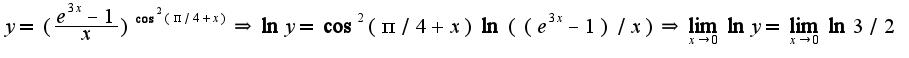 $y=(\frac{e^{3x}-1}{x})^{\cos^2(\pi/4+x)}\Rightarrow \ln y=\cos^2(\pi/4+x)\ln((e^{3x}-1)/x)\Rightarrow\lim_{x\rightarrow 0}\ln y=\lim_{x\rightarrow 0}\ln 3/2$