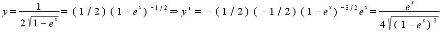 $y=\frac{1}{2\sqrt{1-e^{x}}}=(1/2)(1-e^{x})^{-1/2}\Rightarrow y'=-(1/2)(-1/2)(1-e^{x})^{-3/2}e^{x}=\frac{e^{x}}{4\sqrt{(1-e^{x})^{3}}}$