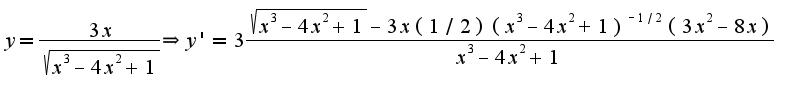 $y=\frac{3x}{\sqrt{x^3-4x^2+1}}\Rightarrow y'=3\frac{\sqrt{x^3-4x^2+1}-3x(1/2)(x^3-4x^2+1)^{-1/2}(3x^2-8x)}{x^3-4x^2+1}$